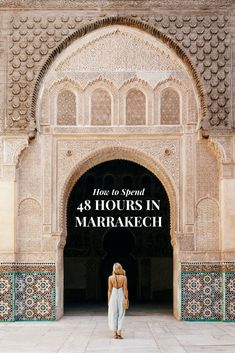 48 Hours in Marrakec