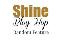 SHINE Blog Hop #82 - The Deliberate Mom