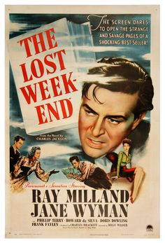 The Lost Weekend (1945) - This one had an effect on me that I'll never forget. Oscar de 1946