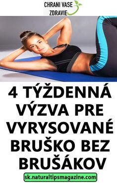 4 TÝŽDENNÁ VÝZVA PRE VYRYSOVANÉ BRUŠKO BEZ BRUŠÁKOV Fitness Inspiration, Gym Equipment, Sports, Hs Sports, Workout Equipment, Sport