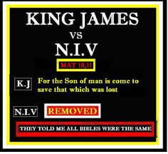 The world we now live in is Full of Lies and evil, I stick to the King James, But woe to those who add or remove a single word of God's TRUTH. Matthew For the Son of man is come to save that which was lost. Omitted in the NIV. Bible Doctrine, Bible Teachings, Bible Scriptures, Bible Quotes, Bible Translations, King James Bible, The Son Of Man, Bible Truth, Word Of God