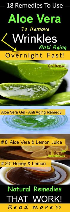 Remove Wrinkles, Aloe Vera for Wrinkles: 18 Effective Home Remedies to Get Rid of Wrinkles Overnight Fast from Face, Eye Wrinkles, Forehead and Neck Wrinkles. When getting rid of wrinkles aloe vera works wonders in delaying signs of aging and wrinkles. It