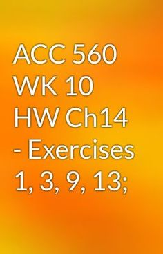 "Read ""ACC 560 WK 10 HW Ch14 - Exercises 1, 3, 9, 13;"" #wattpad #action"