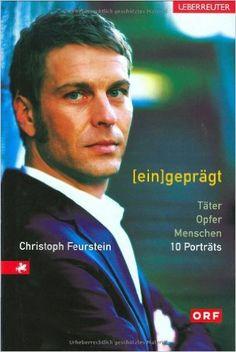 eingeprägt: Täter - Opfer - Menschen. 10 Porträts - Christoph Feurstein - Amazon.de: Bücher