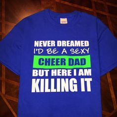 Great cheer dad shirt for competition season!