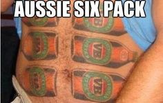 Aussie version if a six pack. Meanwhile In Australia, Aussie Memes, Six Packs, Really Funny, New Tattoos, Rednecks, Posters, Piercings, Random Stuff