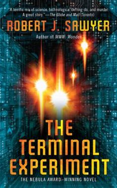 The Terminal Experiment by Robert J. Sawyer, Click to Start Reading eBook, Dr. Peter Hobson has created three electronic simulations of his own  personality. But they all have
