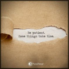 """Inspirational Quotes for the Day Positive Thoughts Be Patient Sometimes May Be Inspirational quotes of the day life sayings """" be patient. Some things take t Motivational Quotes For Life, True Quotes, Words Quotes, Inspirational Quotes, Hatred Quotes, Deep Quotes, Random Quotes, Success Quotes, Bible Quotes"""