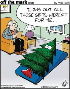 Off the Mark: Turns out all those gifts weren't for me...