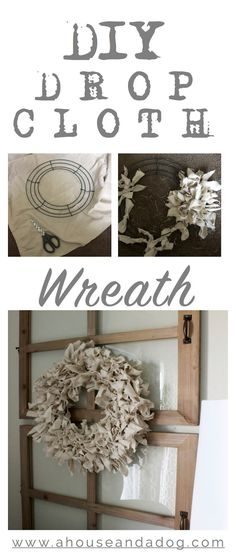 Drop Cloth Wreath. Purchase the window pane from Walmart:   http://www.walmart.com/ip/Better-Homes-and-Gardens-4-Opening-Rustic-Windowpane-Collage-Frame/34456377