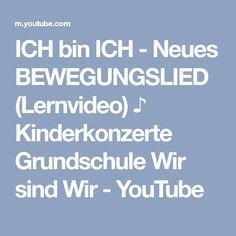 ICH bin ICH - Neues BEWEGUNGSLIED (Lernvideo) ♪ Kinderkonzerte Grundschule Wir sind Wir - YouTube