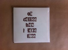 Oh Coffee! Your friends or family are coffee lovers? Get them this card and make them smile!