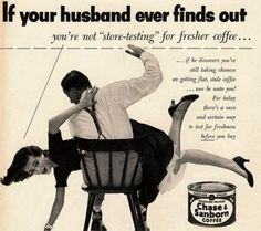 stale coffee could get you spanked (don't forget to leave the package open, girls!)