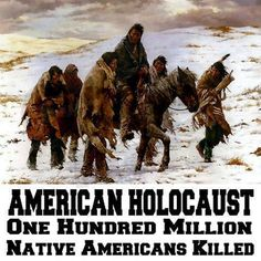 American Holocaust - One Hundred Million Native Americans Killed. yet we learn nothing about it in our schools, and there is no Native American History Month. Native American Genocide, Native American Wisdom, Native American Tribes, Native American History, American Indians, American History Lessons, Trail Of Tears, By Any Means Necessary, Native Indian