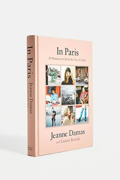 Slide View: In Paris: 20 Women on Life in the City of Light By Jeanne Damas and Lauren Bastide Jeanne Damas, French Icons, Paris Shopping, Book Stationery, Fashion Books, City Lights, Book Lists, Book Lovers, New Books