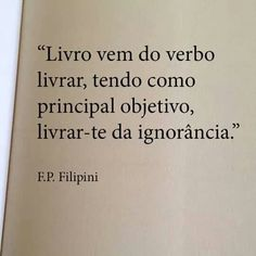 Verdade Poem Quotes, Great Quotes, Motivational Quotes, Readers Quotes, Magic Book, Inspiring Things, More Than Words, Book Journal, Love Book