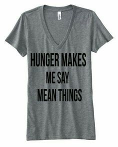 Hunger makes me say mean mean things tshirt design