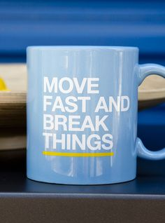 "Mug ""Move Fast and Break Things"" // on startupvitamins.com"