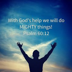 We will do MIGHTY things with God's help!  A mighty thing for you may be running that extra mile or as simple as getting out of bed. What ever your challenge might be God can get you through it. Remember no matter what you've done no matter the situation God loves you. He wants YOU! You are loved. #bibleverse #bible #psalms #youareloved #godismighty by @rose_in_bloom.03 via http://ift.tt/1RAKbXL