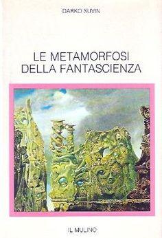 Darko Suvin Le metamorfosi della fantascienza