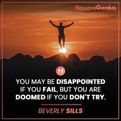 """""""You may be disappointed if you fail, but you are doomed if you don't try. Online Resume Builder, Free Resume Builder, Beverly Sills, Resume Maker, Resume Help, Perfect Resume, Only Online, Professional Resume, Disappointment"""