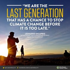Climate change is near. We are the last generation that prevent this, take action!