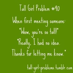 Tall Girl Problems (this happends to me all the time