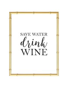 Download and print this Save Water Drink Wine free printable wall art for your home or office!