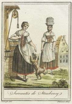 Costumes de Différent Pays, 'Servantes de Strasbourg' Jacques Grasset de Saint-Sauveur (France, 1757-1810) Labrousse (France, Bordeaux, active late 18th century) France, circa 1797