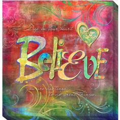 """""""Deep in your heart BELIEVE; you are destined to do GREAT things"""" Connie Haley 'Believe' Canvas Giclee Art Believe, Art Journal Pages, Art Journals, Art Journal Inspiration, Creative Inspiration, Positive Quotes, Positive Attitude, Bible Verses, Scripture Images"""
