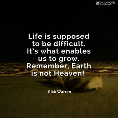 "God's Goal for You Is Character, Not Comfort. ""Life is supposed to be difficult. It's what enables us to grow. Remember, Earth is not Heaven! Bible Quotes, Bible Verses, Me Quotes, Motivational Quotes, Inspirational Quotes, Qoutes, Rick Warren Quotes, Pastor Rick Warren, Purpose Driven Life"