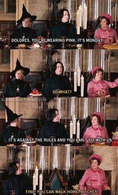 Dolores, you're wearing Pink, and it's Monday. -Fine, you can walk home bitches! #HarryPotter #MeanGirls