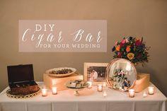 DIY Cigar Bar, Wedding Bar, Wedding Ideas