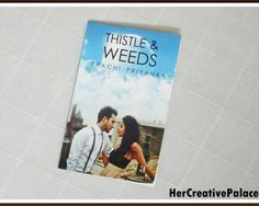 Thistle and Weeds Book Review written by Dr. Prachi Priyanka is live on my blog now. Read here:http://hercreativepalace.com/2016/08/thistle-weeds-by-dr-prachi-priyanka-book-review.html  #hercreativepalace #kanikasharma #blogger #delhi #india #books #bookreview #thistleandweeds #prachipriyanka #author #newblogpost #detailedreview #booklover #kannu #loveforreading