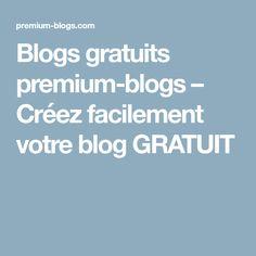 Blogs gratuits premium-blogs – Créez facilement votre blog GRATUIT Lifestyle Blog, Projects