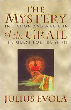 Amazon.com: The Mystery of the Grail: Initiation and Magic in the Quest for the Spirit (9780892815739): Julius Evola: Books