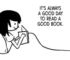 It's always a good day to read a good book.