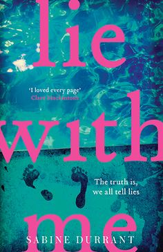 Lie With Me by author Sabine Durrant is a suspenseful psychological thriller which hooks you from the beginning. Got Books, Book Club Books, Book Lists, The Book, Books To Read, Best Summer Reads, Lie To Me, What To Read, Leiden