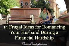 14 Frugal Ideas for Romancing Your Husband During a Financial Hardship - Rosann Cunningham