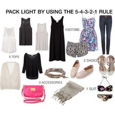 Pack Light using the 5-4-3-2-1 rule: 5 tops, 4 bottoms, 3 accessories, 2 shoes and 1 suit