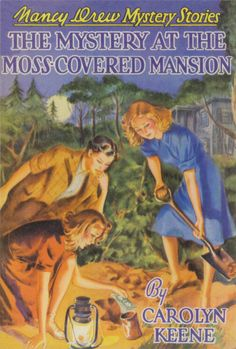 "Nancy Drew #18 - ""The Mystery at the Moss Covered Mansion"""