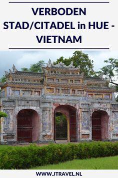 Hué is één van de mooiste plekken van Vietnam. De Verboden Stad / Citadel is één van de bezienswaardigheden die hier op je lijstje moeten staan. De citadel staat op de Werelderfgoedlijst van UNESCO.  Lees je mee? #hue #verbodenstad #citadel #vietnam #werelderfgoedlijst #unesco #jtravel #jtravelblog