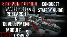 Starpoint Gemini Warlords: Conquest Strategy Guide - EP3 Research & Deve...