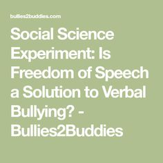 best verbal bullying images in   verbal bullying stop  social science experiment is freedom of speech a solution to verbal  bullying