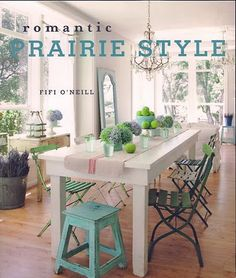 Romantic Prairie Style. This book is pure eye candy!