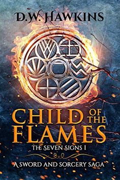 Child of the Flames: A Sword and Sorcery Saga (The Seven Signs Book 1) (English Edition) par [Hawkins, D.W.]