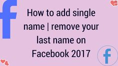 how to add single name | remove your last name on Facebook 2017
