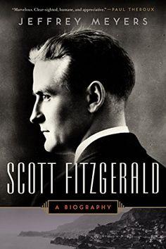 Scott Fitzgerald: A Biography by Jeffrey Meyers