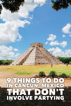 9 Things To Do When You Visit Cancun In Mexico That Don't Involve Partying (1)
