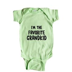 I'm The Favorite Grandkid Children Kids Mother Father Grandparents Parent Parents Parenting Family Families Unisex T Shirt SGAL4 Baby Onesie / Tee